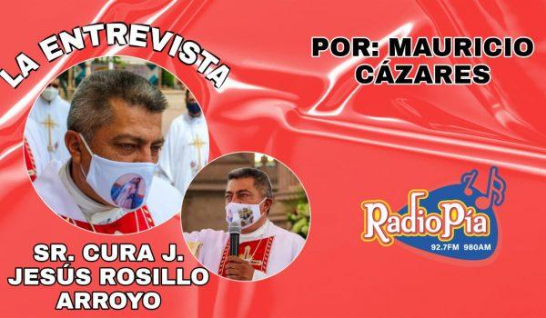 ENTREVISTA CON EL SR. CURA J. JESÚS ROSILLO ARROYO